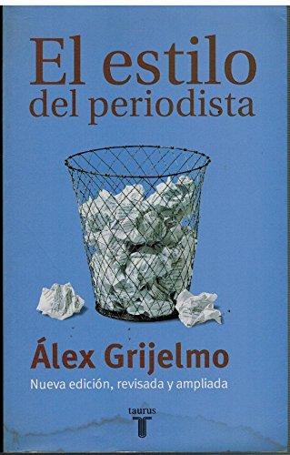 El Estilo Del Periodista por Álex Grijelmo