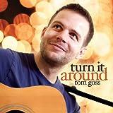 Songtexte von Tom Goss - Turn It Around