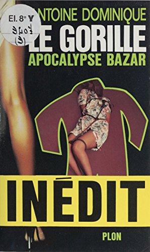 Apocalypse bazar (Le Gorille) par Antoine Dominique