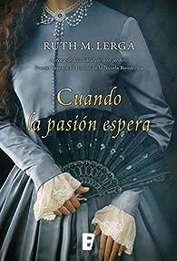 Cuando la pasión espera par Ruth M. Lerga