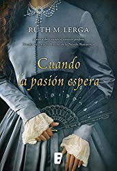 Cuando la pasión espera (Spanish Edition)