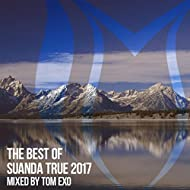 The Best Of Suanda True 2017 - Mixed By Tom Exo
