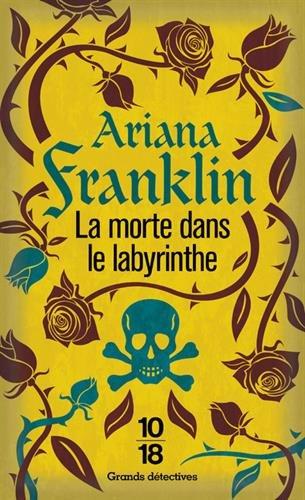 La morte dans le labyrinthe par Ariana FRANKLIN