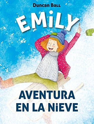 Aventura en la nieve (Colección Emily 4) por Duncan Ball