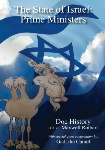 The State of Israel: Prime Ministers: With Special Guest Commentary by Gadi the Camel -