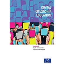 Digital citizenship education: Volume 2: Multi-stakeholder consultation report (English Edition)