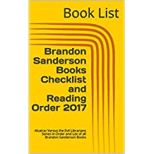 Brandon Sanderson Books Checklist and Reading Order 2017: Alcatraz Versus the Evil Librarians Series in Order and List of all Brandon Sanderson Books (English Edition)