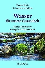 Wasser für unsere Gesundheit: Reines Trinkwasser und optimale Wasserzufuhr Taschenbuch