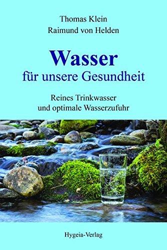 Wasser für unsere Gesundheit: Reines Trinkwasser und optimale Wasserzufuhr