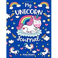My Unicorn Journal: Unicorn Journal and Sketchbook For Girls - 100+ Pages Of Unicorn Themed Sketchbook & Lined Paper! (Unicorn Notebooks)