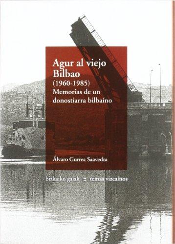 Portada del libro Agur al viejo Bilbao (1960-1985) (Bizkaiko Gaiak Temas Vizcai)