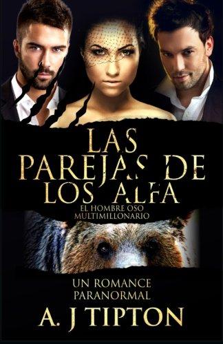 Las Parejas de los Alfa: Un Romance Paranormal: Volume 2 (El Hombre Oso Multimillonario)