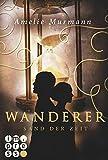 'Wanderer, Band 1: Sand der Zeit' von Amelie Murmann