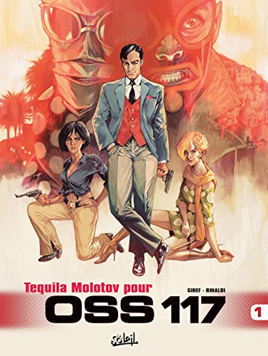 OSS 117 T01 : Tequila Molotov pour OSS 117 (French Edition)