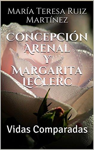 Concepción Arenal y Margarita Leclerc: Vidas Comparadas (Max Bembo nº 3) por María Teresa Ruiz Martínez