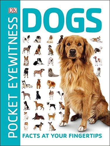 Pocket Eyewitness Dogs: Facts at Your Fingertips
