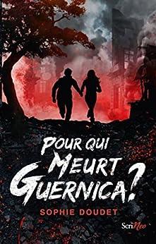 Pour qui meurt Guernica ? (Jeunesse Ado)
