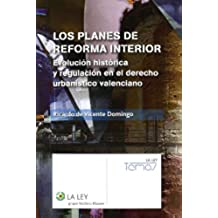 Los planes de reforma interior: Evolución histórica y regulación en el derecho urbanístico valenciano (Temas La Ley)