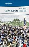 From Slavery to Freedom: Englische Lektüre für das 3. Lernjahr. Buch (Klett English Readers (Landeskunde))
