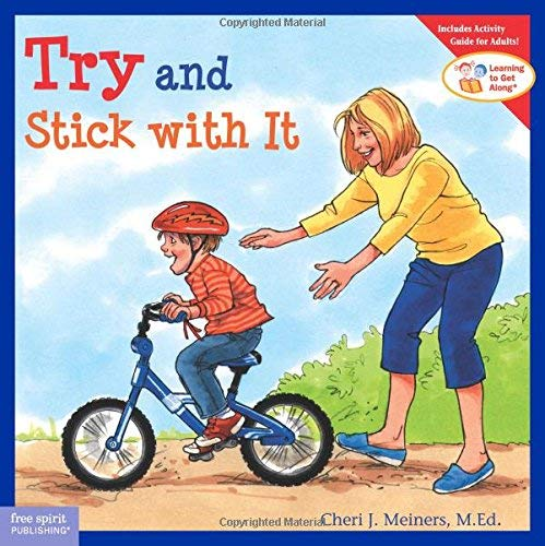 Try and Stick with It (Learning to Get Along??) by Cheri J. Meiners M.Ed. (2004-09-15)