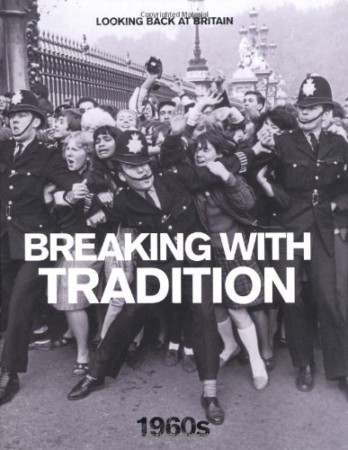 breaking-with-tradition-1960s-looking-back-at-britain