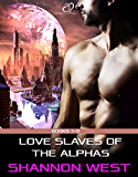 Love Slaves of the Alphas, Volume 1 (English Edition)
