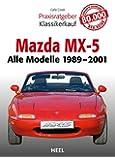 Praxisratgeber Klassikerkauf: Mazda MX-5: Alle Modelle 1989-2001