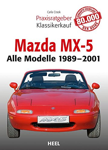 Preisvergleich Produktbild Praxisratgeber Klassikerkauf: Mazda MX-5: Alle Modelle 1989–2001
