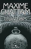 Léviatemps / Maxime Chattam   Chattam, Maxime (1976-...). Auteur