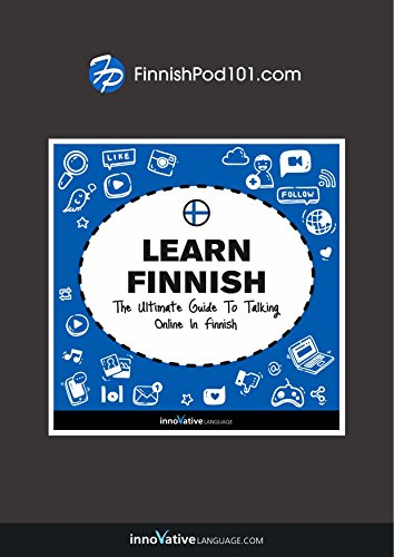 Learn Finnish: The Ultimate Guide to Talking Online in Finnish (English Edition)
