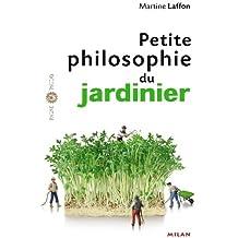 Petite philosophie du jardinier