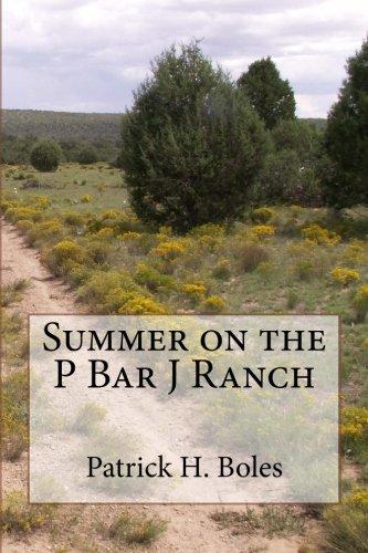 Summer on the P Bar J Ranch