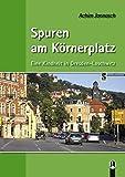 Spuren am Körnerplatz: Eine Kindheit in Dresden-Loschwitz