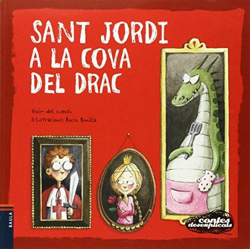 Sant Jordi a la cova del drac (Contes desexplicats) por Vivim del Cuentu