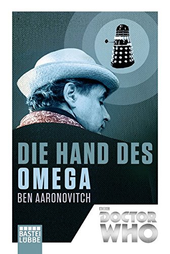 Ben Aaronovitch: Doctor Who - Die Hand des Omega
