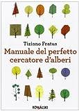 Manuale del perfetto cercatore d'alberi