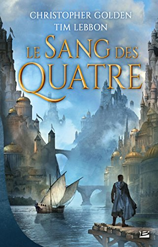 Le Sang des Quatre - Christopher Golden & Tim Lebbon (2018) sur Bookys