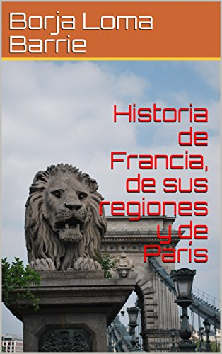 Historia de Francia, de sus regiones y de París