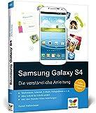 Samsung Galaxy S4: Die verständliche Anleitung. Apps, Internet, E-Mails.