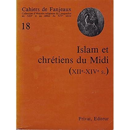L'Islam et les chrétiens du midi : XIIe-XIVe siècles