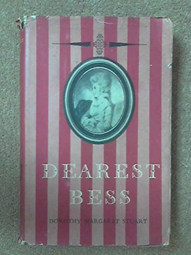 Dearest Bess; the Life and Times of Lady Elizabeth Foster, Afterwards Duchess of Devonshire, from Her Unpublished Journals and Correspondence