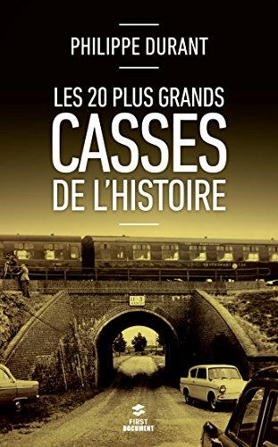 Les 20 plus grands casses de l'histoire par Philippe DURANT