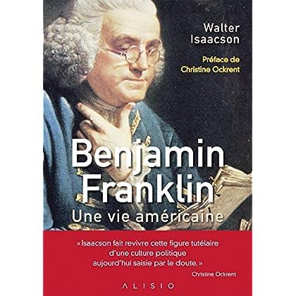 Benjamin Franklin, une vie américaine (ARTICLES SANS C)