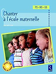 Chanter à l'école maternelle (+ CD)