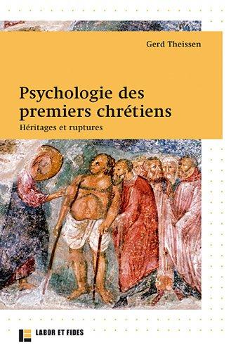 Psychologie des premiers chrétiens : héritages et ruptures par Gerd Theissen