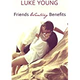 Friends Wanting Benefits (Friends With Benefits) (English Edition)