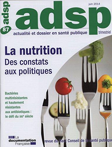La nutrition : des constats aux politiques (Actualité et dossier en santé publique n°87)