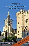 Avignon - Der praktische Reiseführer für Ihren Städtetrip