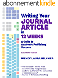 Writing Your Journal Article in Twelve Weeks: A Guide to Academic Publishing Success (electronic version) (English Edition)