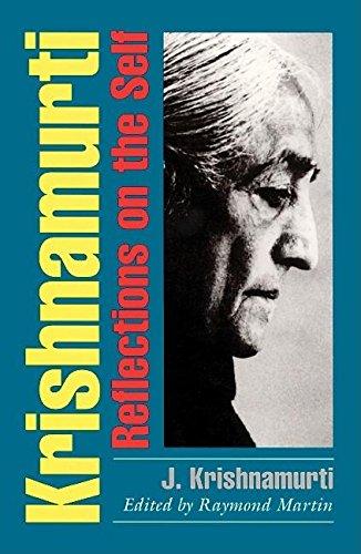 Krishnamurti: Reflections on the Self